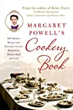 Margaret Powells Cookery Book: 500 Upstairs Recipes from Everyones Favorite Downstairs Kitchen Maid and Cook