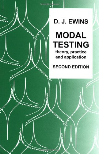 Modal Testing: Theory, Practice and Application (Mechanical Engineering Research Studies: Engineering Dynamics)