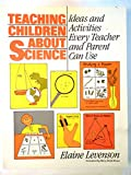 img - for Teaching children about science: Ideas and activities every teacher and parent can use (The Prentice-Hall science education series) book / textbook / text book