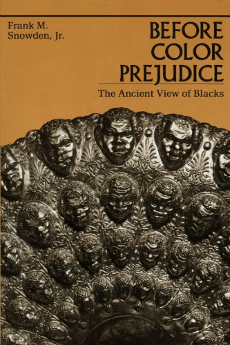 Frank M. Snowden, Jr. -- Before Color Prejudice: The Ancient View of Blacks
