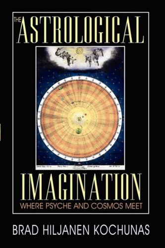 The Astrological Imagination: Where Psyche and Cosmos Meet