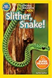 Shelby Alinsky National Geographic Readers: Slither, Snake!