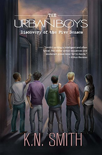 The Urban Boys: Discovery of the Five Senses by K.N. Smith