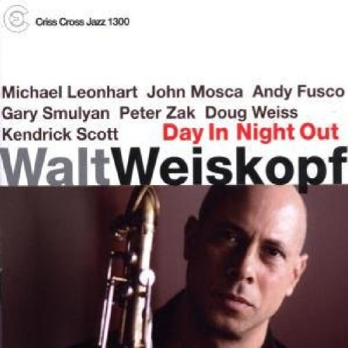 Day In Night Out by Walt Weiskopf