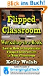 Flipped Classroom Workshop in a Book...