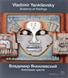 echange, troc Vitaly Patsyukov - Vladimir Yankilevsky : Anatomy of Feelings, édition bilingue anglais-russe