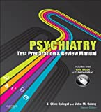 Psychiatry Test Preparation and Review Manual: Expert Consult - Online