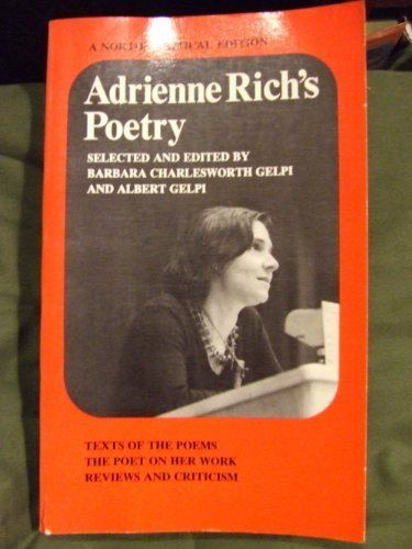 Adrienne Rich's Poetry: Texts of the Poems; The Poet on Her Work; Reviews and Criticism (Norton Critical Edition)