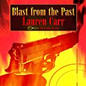Blast from the Past: A Mac Faraday Mystery, Book 4 (       UNABRIDGED) by Lauren Carr Narrated by Dan Lawson