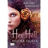 """Hex Hall: Wilder Zaubervon """"Rachel Hawkins"""""""