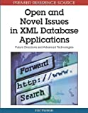 img - for Open and Novel Issues in XML Database Applications: Future Directions and Advanced Technologies (Premier Reference Source) book / textbook / text book