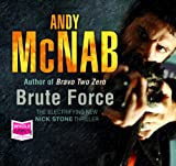 Andy McNab Brute Force (unabridged audiobook) (Nick Stone 11)