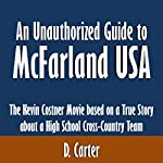 An Unauthorized Guide to McFarland, USA: The Kevin Costner Movie Based on a True Story About a High School Cross-Country Team | D. Carter