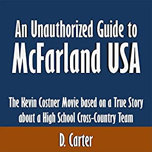 An Unauthorized Guide to McFarland, USA Audiobook