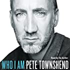 Who I Am (       UNABRIDGED) by Pete Townshend Narrated by Pete Townshend
