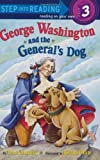 George Washington and the General s Dog (Step-Into-Reading, Step 3)