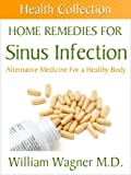 img - for Home Remedies for a Sinus Infection: Alternative Medicine for a Healthy Body (Health Collection) book / textbook / text book