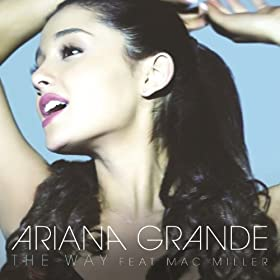 Ariana Grande Featuring Mac Miller - The Way