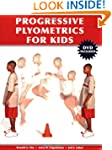 Progressive Plyometrics for Kids [Wit...