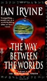 img - for The Way Between the Worlds: Volume 4 of the View From the Mirror book / textbook / text book