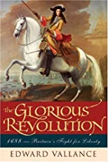Glorious Revolution, 1688: Britain's Fight for Liberty