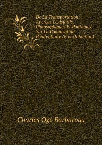 de-la-transportation-aperaus-lacgislatifs-philosophiques-et-politiques-sur-la-colonisation-pacnitent