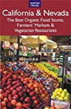 img - for California & Nevada: The Best Organic Food Stores, Farmers' Markets & Vegetarian Restaurants book / textbook / text book