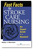 Fast Facts for Stroke Care Nursing: An Expert Guide in a Nutshell (Fast Facts (Springer))