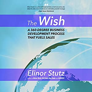 The Wish: A 360 Degree Business Development Process That Fuels Sales Audiobook