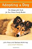img - for Adopting a Dog: The Indispensable Guide for Your Newest Family Member Paperback February 17, 2005 book / textbook / text book