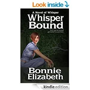 Whisper Bound (A Novel of Whisper Book 1) - Kindle edition by Bonnie Elizabeth. Paranormal Romance Kindle eBooks @ Amazon.com.