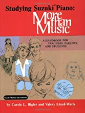 Studying Suzuki Piano: More Than Music : A Handbook for Teachers, Parents, and Students (Suzuki Piano Reference)