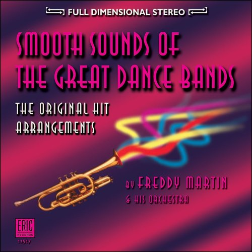 Smooth Sounds of the Great Dance Bands by Freddy Martin & His Orchestra