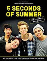 5 Seconds of Summer Fan Book: The Ultimate Fan Book