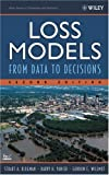 img - for Loss Models: From Data to Decisions,2nd (Second) edition:2nd (Second) edition book / textbook / text book