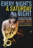 img - for Every Night's A Saturday Night by Bobby Keys, Bill Ditenhafer (2012) Hardcover book / textbook / text book