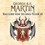 Das Lied von Eis und Feuer 20 | George R. R. Martin