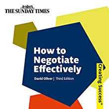How to Negotiate Effectively: Creating Success Series Audiobook by David Oliver Narrated by Rachel Atkins