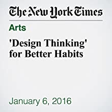 'Design Thinking' for Better Habits Other by Tara Poker Press Narrated by Fleet Cooper