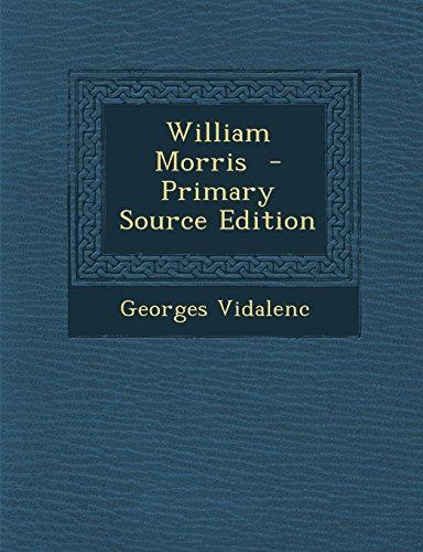 William Morris  - Primary Source Edition