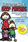 How to Make & Keep Friends: Helping Y...