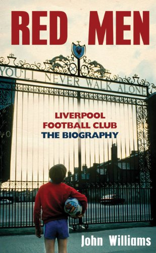 Red Men: Liverpool Football Club – The Biography