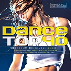 Dance Top 40 Vol.3 - The Best From The Clubs