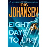 Eight Days to Live: An Eve Duncan Forensics Thriller (Eve Duncan Forensics Thrillers) ~ Iris Johansen