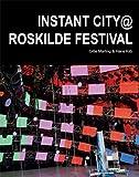Instant City @ Roskilde Festival (Art and Urbanism)