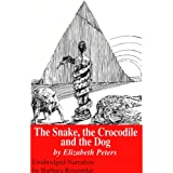 The Snake, the Crocodile, and the Dog: The Amelia Peabody Series, Book 7 (Unabridged)