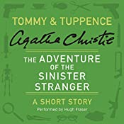 The Adventure of the Sinister Stranger: A Tommy & Tuppence Short Story | Agatha Christie