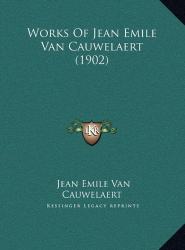Works of Jean Emile Van Cauwelaert (1902)