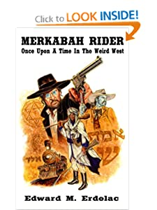 Merkabah Rider: Once Upon A Time In The Weird West (Volume 4) by Edward M. Erdelac