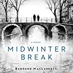 Midwinter Break: A Novel | Bernard MacLaverty